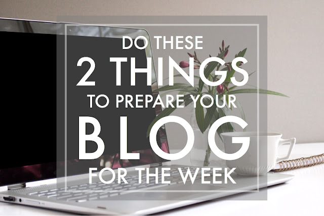 Simple Tasks to prepare your blog for the week