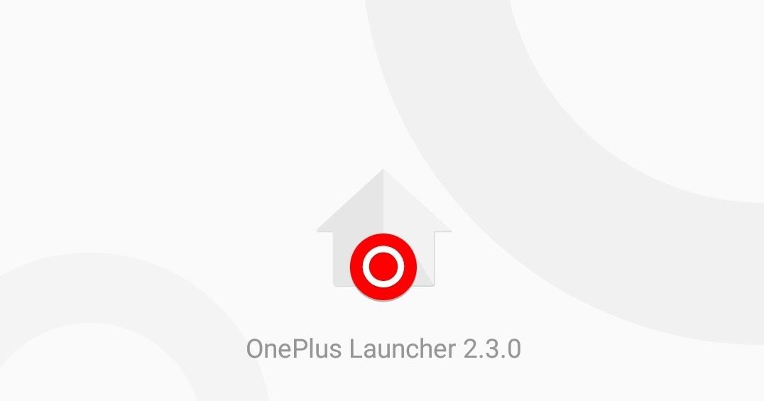 Oneplus launcher 2 3 0 What's New !! - DZANDROID