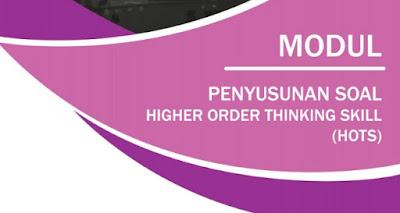 Download Modul Penyusunan Soal HOTS (Higher Order Thinking Skills)