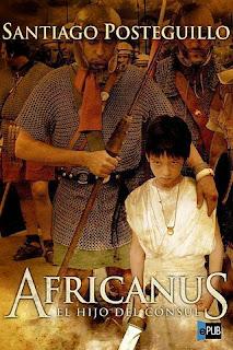 Africanus, el hijo del consul - Santiago Posteguillo
