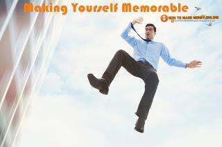 Make Yourself Memorable