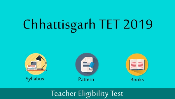 CG TET Syllabus 2019 Updated, Pattern, Passing Marks, Books & Tips