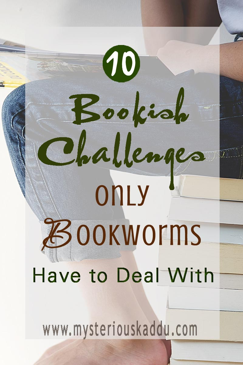 10 Bookish Challenges Only Bookworms Have To Deal With