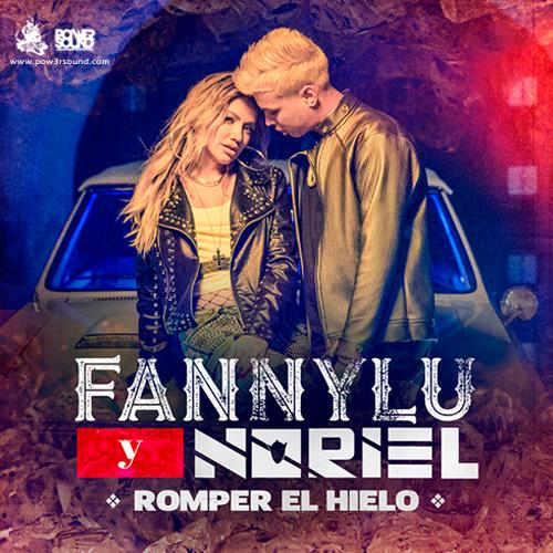 http://www.pow3rsound.com/2018/03/fanny-lu-ft-noriel-romper-el-hielo.html