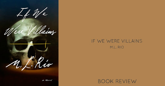 If We Were Villains by M.L. Rio | Review