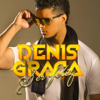 Denis Graça - Ser Feliz (Kizomba)