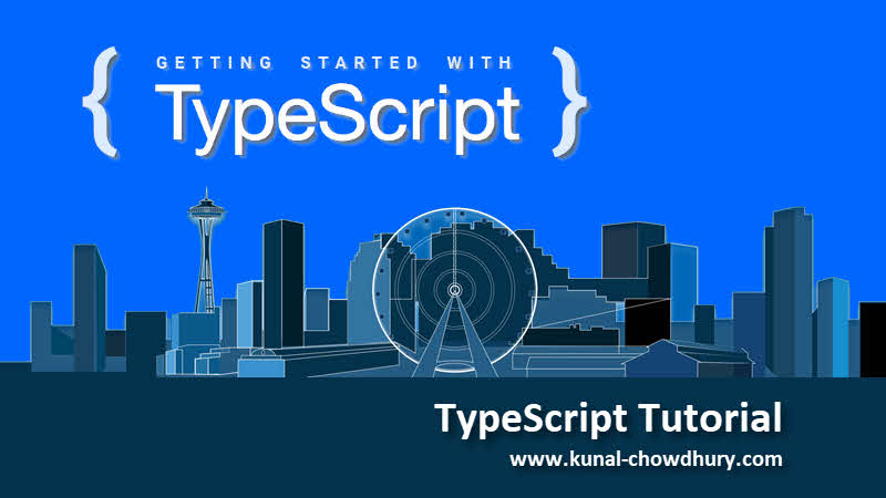 TypeScript Tutorial - Getting started with TypeScript (www.kunal-chowdhury.com)