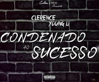 Clerence Young Li  - Condenado ao Sucesso