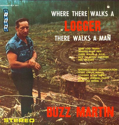 BUZZ-where-there-walks-a-logger-there-wa