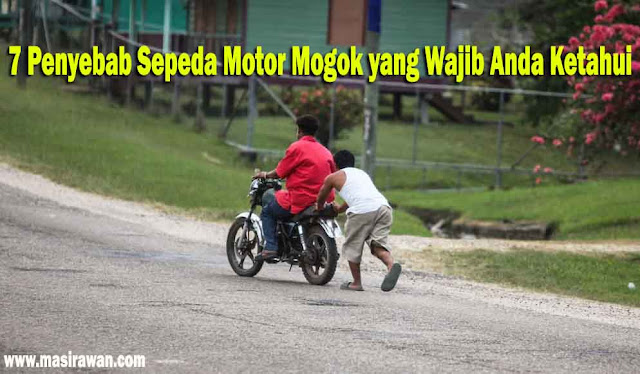 7 Penyebab Sepeda Motor Mogok yang Wajib Anda Ketahui