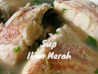 Resepi Sup Ikan Merah Mudah