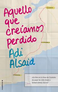 Aquello que creíamos perdido Adi Alsaid book cover
