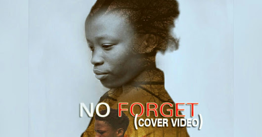 Download 'No Forget' Cover Video (Adekunle Gold Ft Simi) By Cinematographer Fehmee_Elias