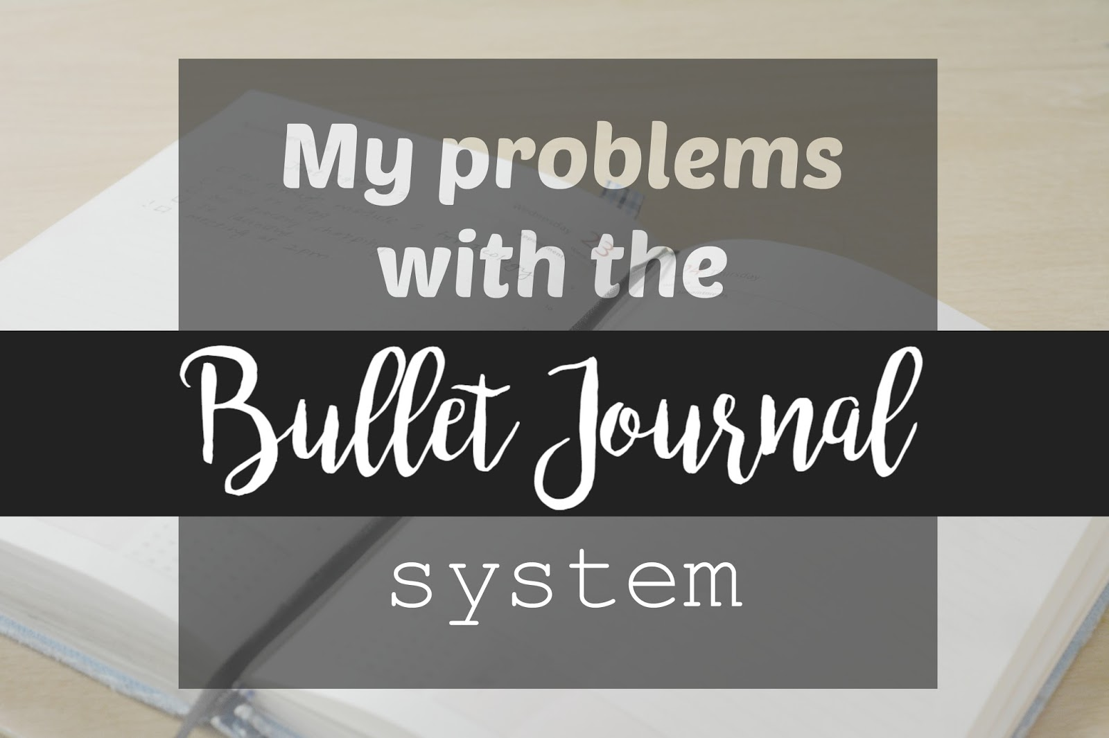 Problems With The Bullet Journal Deal Breakers The