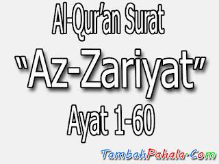 Bacaan Surat Az-Zariyat, Al-Qur'an Surat Az-Zariyat, Arab Surat Az-Zariyat, Latin Surat Az-Zariyat,  Terjemahan Surat Az-Zariyat, Arti Surat Az-Zariyat, Surat Az-Zariyat