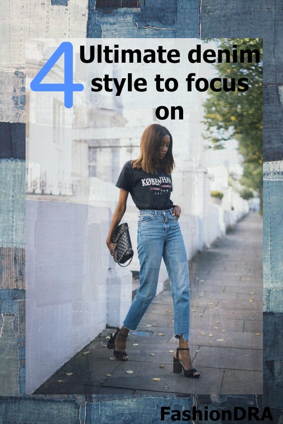 FashionDRA | Fashion Basics : 04 ultimate denim style to focus on