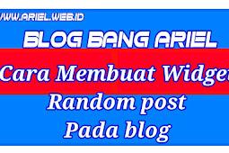 Cara Membuat Widget Random Post Pada Blog