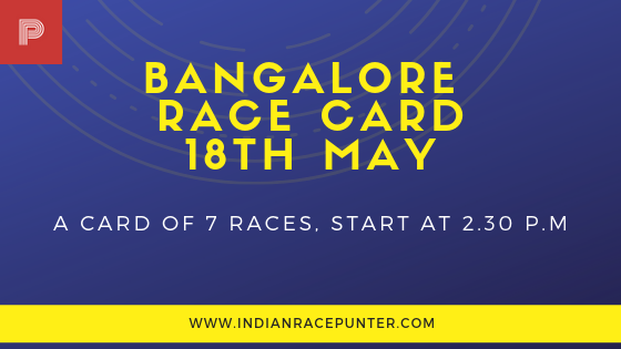 Bangalore Race Card 18th May