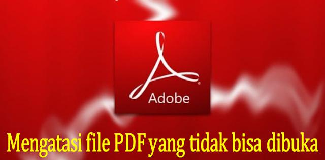 Mengatasi File PDF Tidak Bisa Dibuka