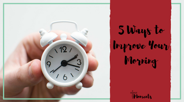 Five Ways to Improve Your Morning