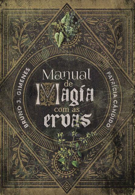 Manual de Magia com as Ervas Bruno J. Gimenes, Patrícia Cândido