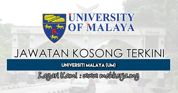 Jawatan Kosong Terkini 2019 di Universiti Malaya (UM)
