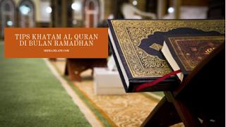 TIPS KHATAM AL-QURAN DI BULAN RAMDHAN