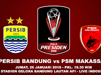 Prediksi Persib Bandung vs PSM Makassar, Piala Presiden 2018