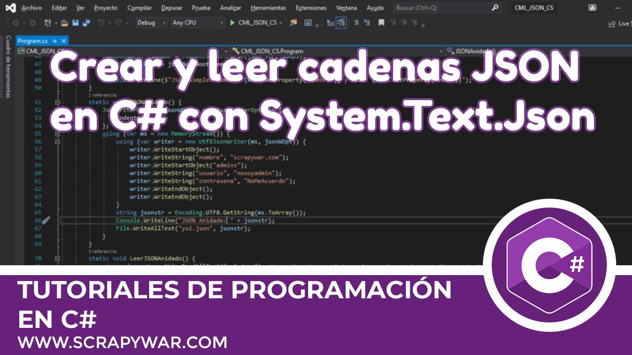 Como crear y leer cadenas JSON en C#
