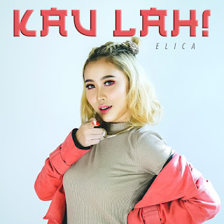 Elica - Kau Lah! MP3