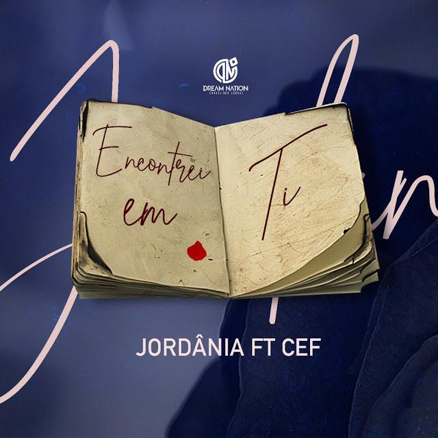 Jordania ft. Cef - Encontrei Em Ti (Zouk) [Download] baixar nova musica descarregar agora 2019