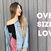 Lookandinho: Oversized Love