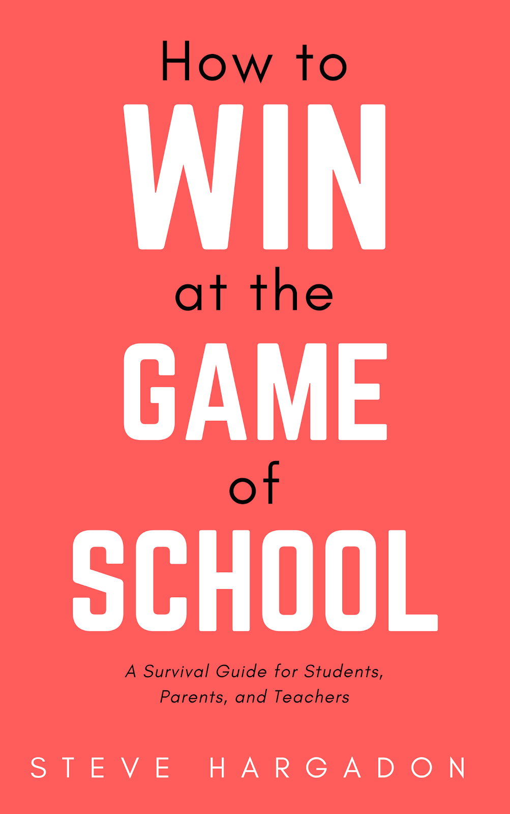 How to Win at the Game of School