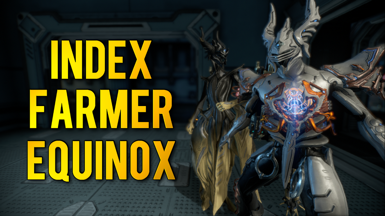 Warframe: Index Farmer Equinox   Best & New Way to Farm ...