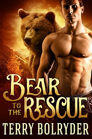 Bear to the Rescue by Terry Bolryder