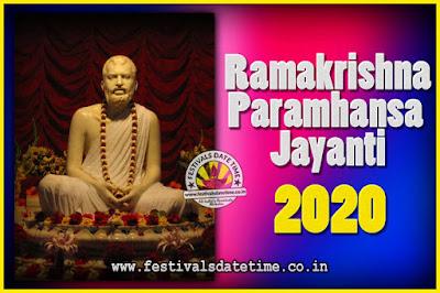 2020 Ramakrishna Paramhansa Jayanti Date & Time, 2020 Ramakrishna Paramhansa Jayanti Calendar