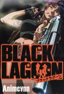Black Lagoon - Lục Địa Đen 2006 Poster