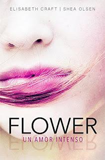 Resultado de imagen de portada Flower. Un amor intenso, Elizabeth Craft, Shea Olsen