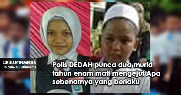 Polis DEDAH punca dua murid tahun enam mati mengejut Apa sebenarnya yang berlaku