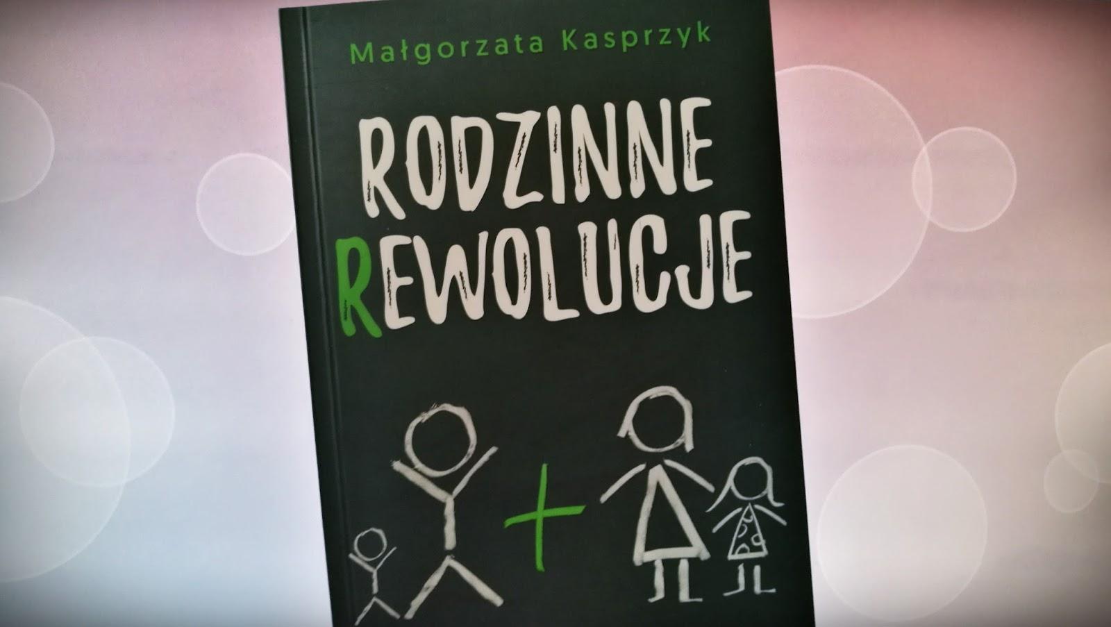 Rodzinne rewolucje, Małgorzata Kasprzyk