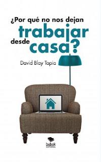 ¿Por qué no nos dejan trabajar desde casa? David Blay Tapia