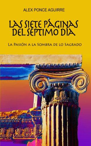 Las siete páginas del séptimo día – Alex Ponce Aguirre