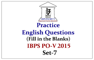 IBPS PO Race 2015- Practice English Questions (Fill in the Blanks)