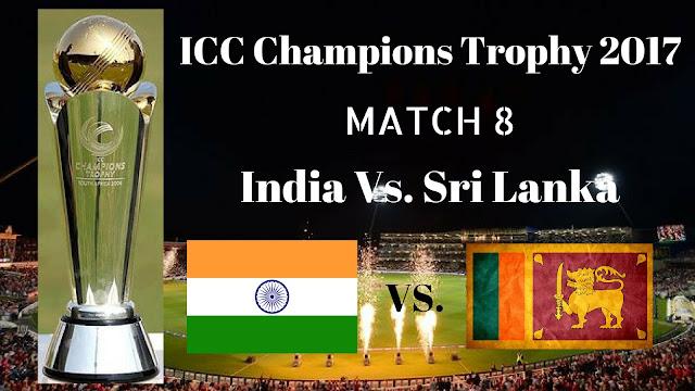 Ind Vs. SL, India Vs. Sri Lanka, 8th Match Live Streaming ICC Champions Trophy 2017