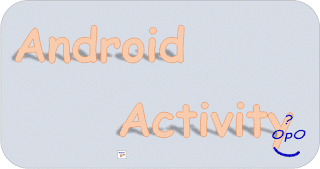 OpO ~ Pengenalan Android Activity