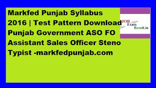 Markfed Punjab Syllabus 2016 | Test Pattern Download Punjab Government ASO FO Assistant Sales Officer Steno Typist -markfedpunjab.com