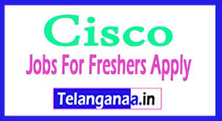 Cisco Recruitment 2017 Jobs For Freshers Apply