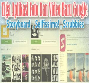 Aplikasi Storyboard, Aplikasi Selfissimo!, Dan Aplikasi Scrubbies