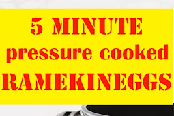 5 minute pressure cooked ramekin eggs