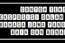 Contoh Teks Eksposisi Dalam Bahasa Jawa Yang Baik Dan Benar